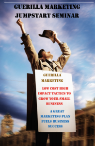 Guerilla Marketing Jumpstart Seminar